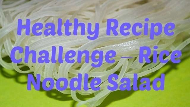 healthy-recipe-fitness-rice-noodle-salad