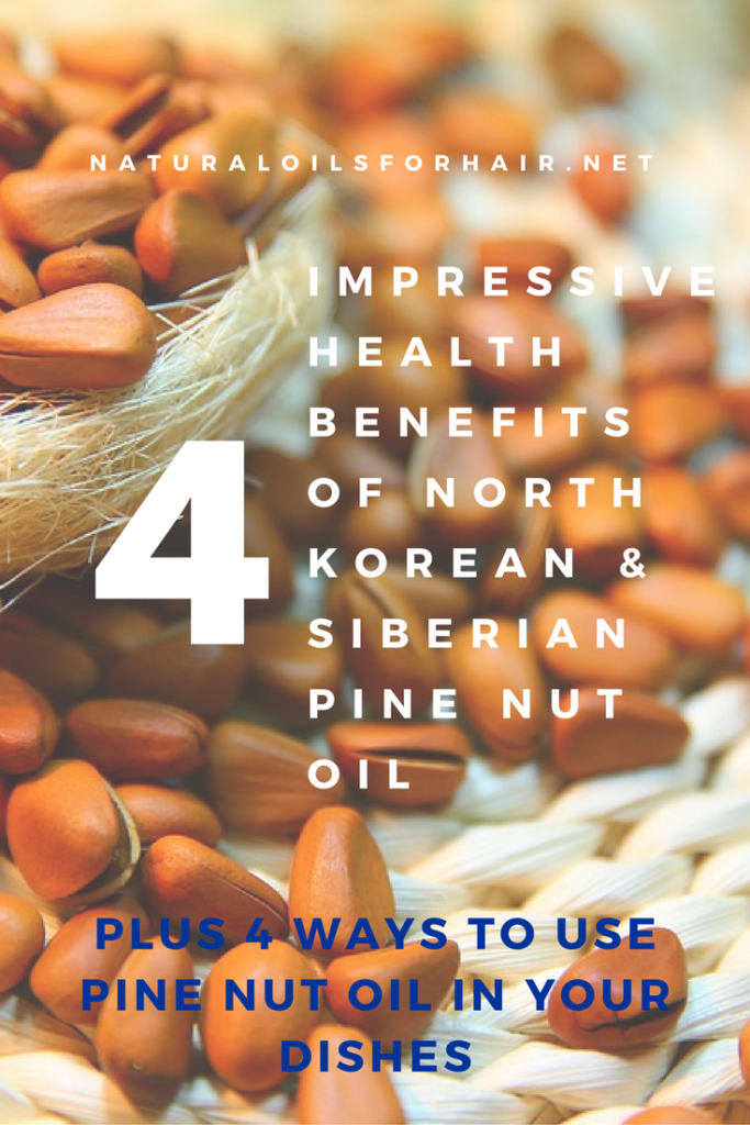 4 Impressive Health Benefits of North Korean and Siberian Pine Nut Oil