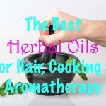 The Best Herbal Oils for Hair, Cooking & Aromatherapy