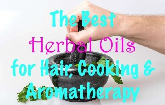 The-Best-Herbal-Oils-for-Hair-Cooking-Aromatheraphy