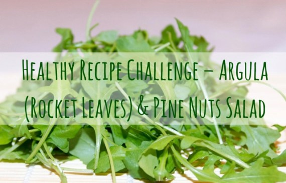 Healthy-Recipe-Challenge–Argula-Rocket-Leaves-Pine-Nuts-Salad