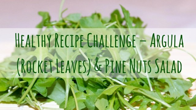 Healthy-Recipe-Challenge–Argula-Rocket-Leaves-Pine-Nuts-Salad