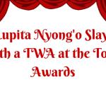 Lupita Nyong'o Slays with a TWA at the 2016 Tony Awards