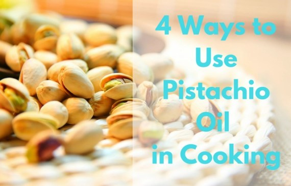 4-ways-to-use-pistachio-oil-in-cooking