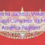 Cierra Jackson Wears Natural Curly Hair at Miss America Pageant