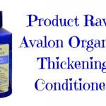 Product Rave: Avalon Organics Thickening Conditioner (Biotin B-Complex Therapy)