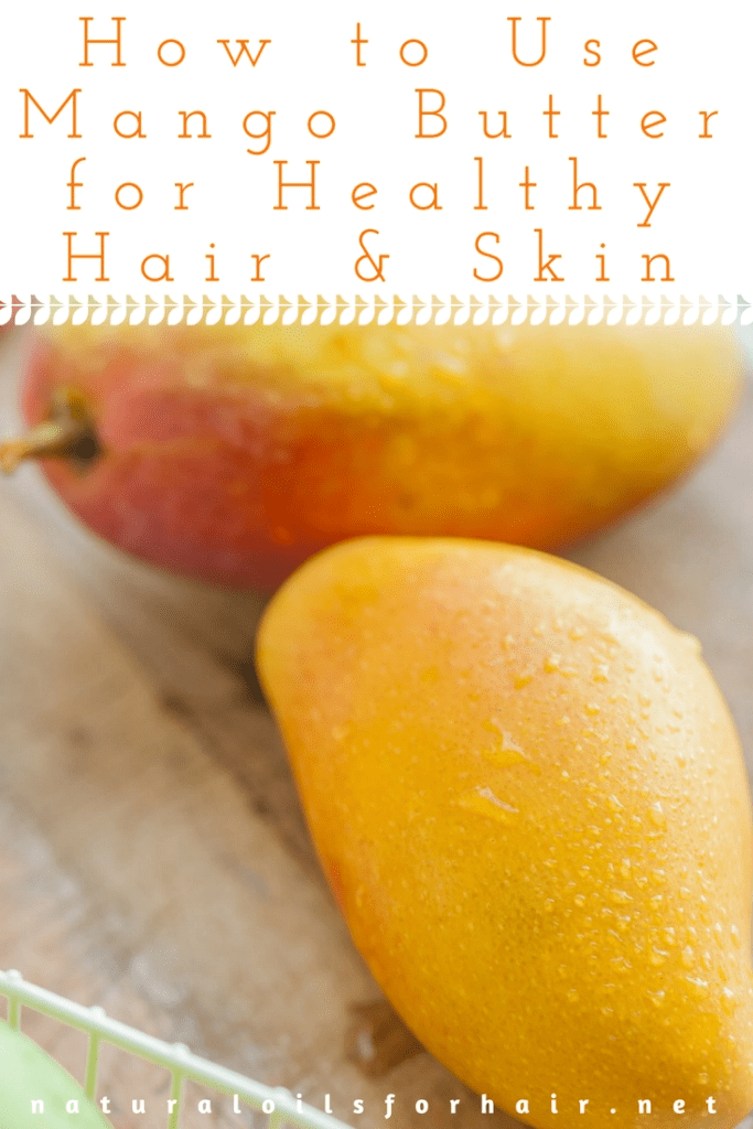 How to Use Mango Butter for Healthy Hair and Skin