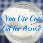 Can You Use Coconut Oil for Acne?