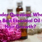 Reader Question: What is the Best Essential Oil for Hair Growth?