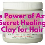 The Power of Aztec Secret Healing Clay for Hair