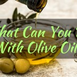 What Can You Do With Olive Oil?