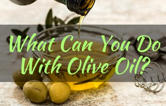 what can you do with olive oil
