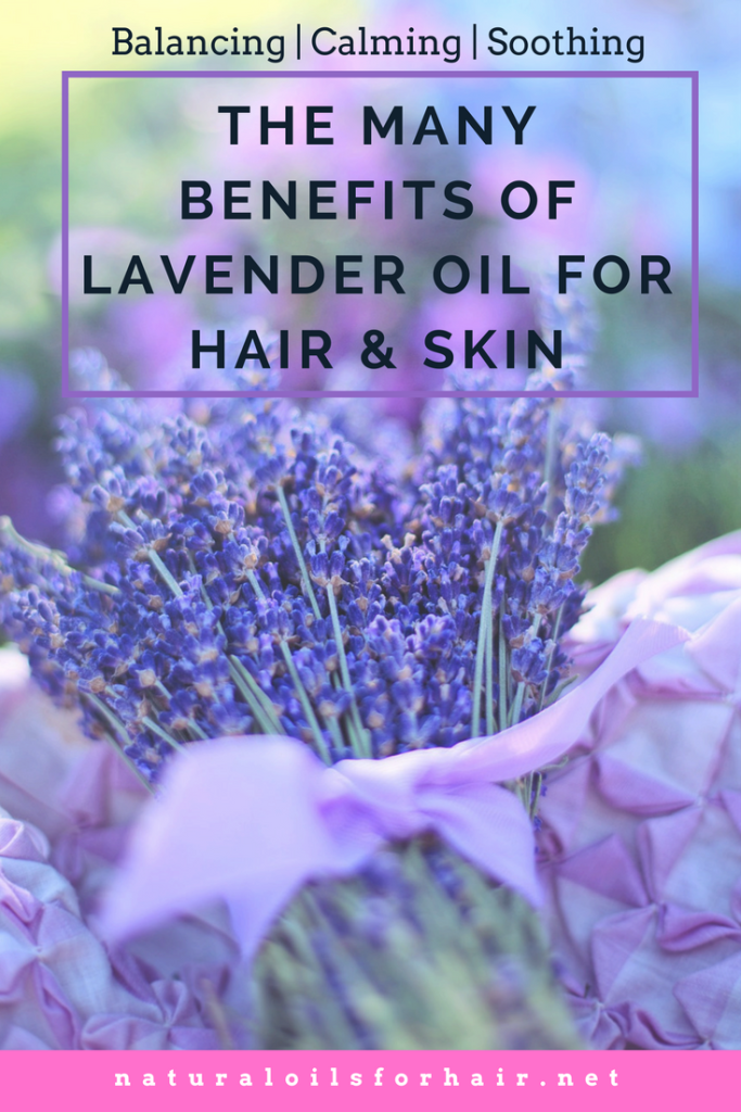 The Many Benefits of Lavender Oil for Hair and Skin