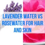 Lavender Water vs Rosewaterfor Hair and Skin
