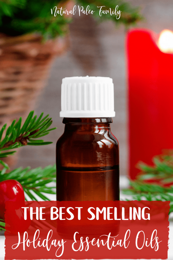 The scents of the holidays are amazing, but candles cause health problems.  Here are the best smelling holiday essential oils to brighten your season!