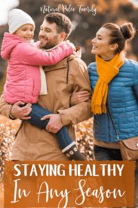 Staying healthy when you're on your own is pretty easy, but keeping the entire family perky and well in every season seems impossible; But you can do it!
