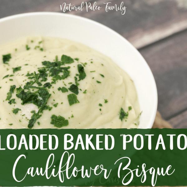 "Loaded Baked ""Potato"" Cauliflower Bisque {Recipe}"