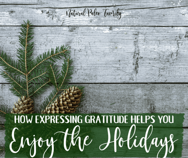 How Expressing Gratitude Helps You Enjoy the Holidays