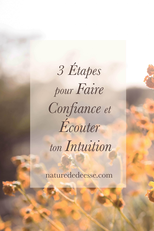 3 Etapes pour Ecouter et Faire Confiance à ton Intuition - Nature de déesse