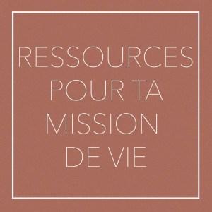 ressources MISSION de vie
