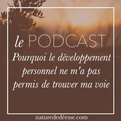 Pourquoi le développement personnel ne m'a pas permis de trouver ma voie (et comment j'ai fait à la place)