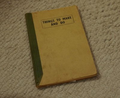 Things to Make and Do, Wm. A. Bagley, 1946