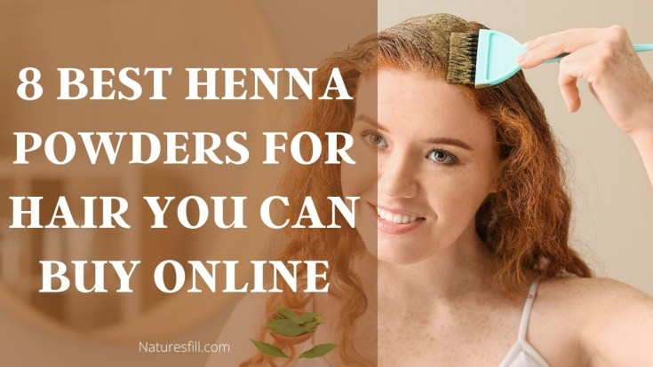 8 Best Henna Powders For Hair You Can Buy Online_
