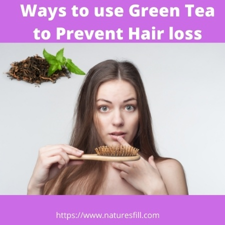 Ways To Use Green Tea To Prevent Hair loss
