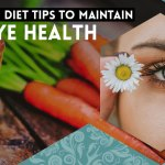 Nutrition And Diet Tips To Maintain Good Eye Health