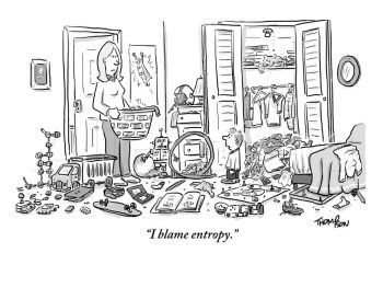 "A cartoon from the New Yorker depicting a housewife looking at her child's messy bedroom. The caption reads: ""I blame entropy."""