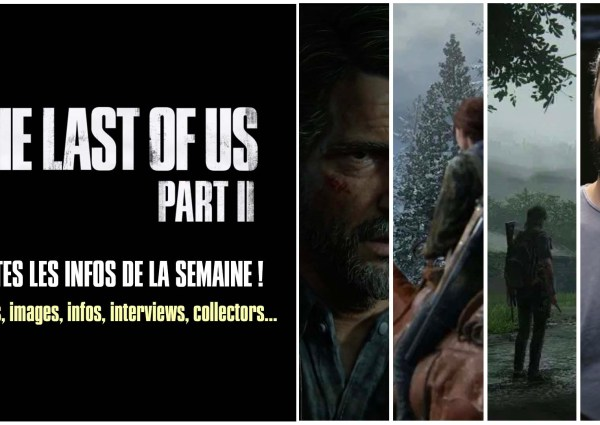 Récap Semaine The Last Of Us Part II