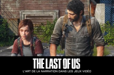 The Last Of Us : Naughty Dog L'art de la narration jeux vidéo