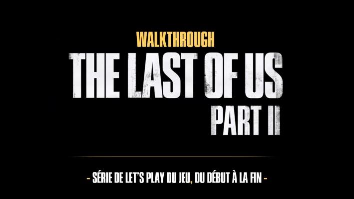 the Last Of Us Part II Walkthrough