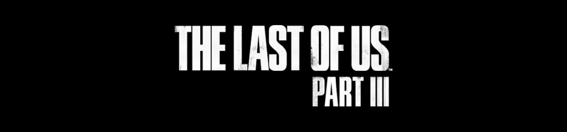 Prochain Jeu Naughty Dog The Last Of Us Part III