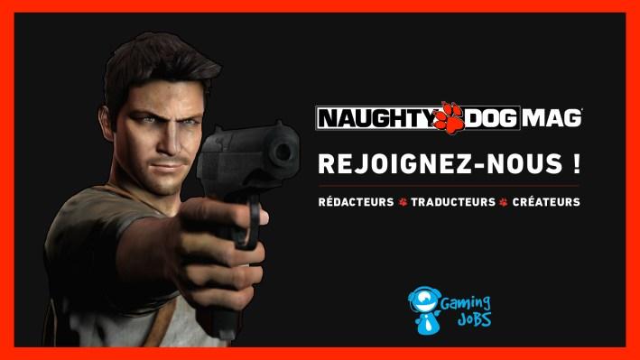 Recrutement Naughty Dog Mag'