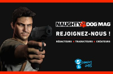 Recrutement Naughty Dog Mag'