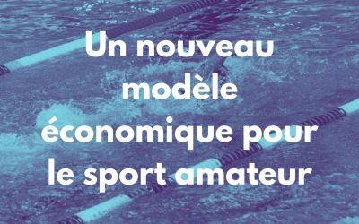 Un nouveau modèle économique pour le sport amateur