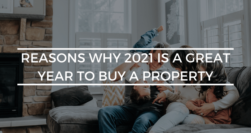 5 Reasons why 2021 is a great year to buy property