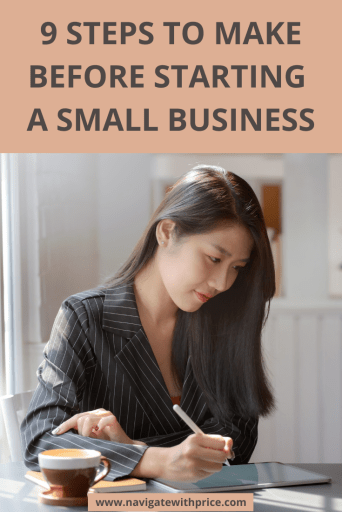Want to start a small business? Not sure where to begin? 9 Steps to Make Before Starting a Small Business is for you!