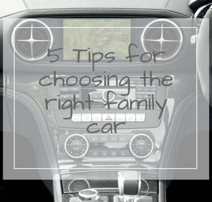 tops tips for choosing a family car