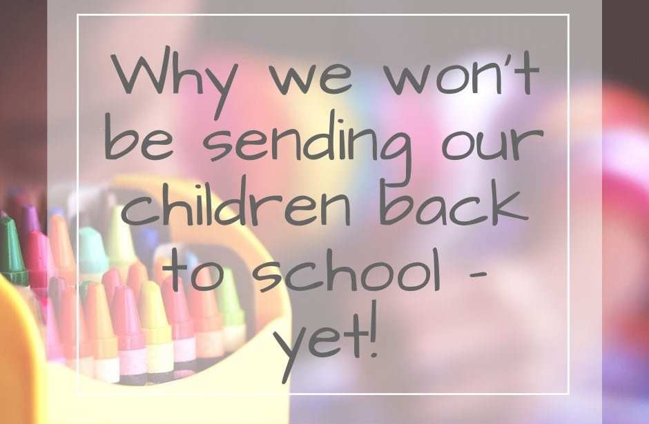 reasons why we are not sending reception children back to school