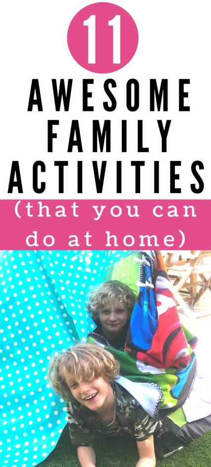 11 awesome family lockdown activities