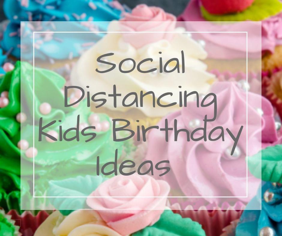 socially distanced kids birthday ideas