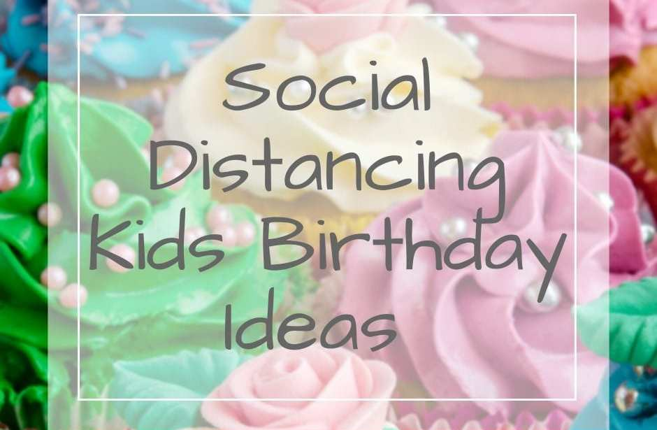 socially distanced kids birthday ideas