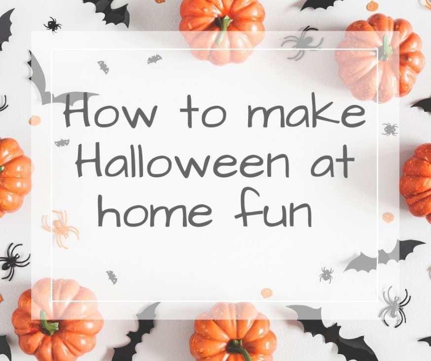 Halloween at home fun