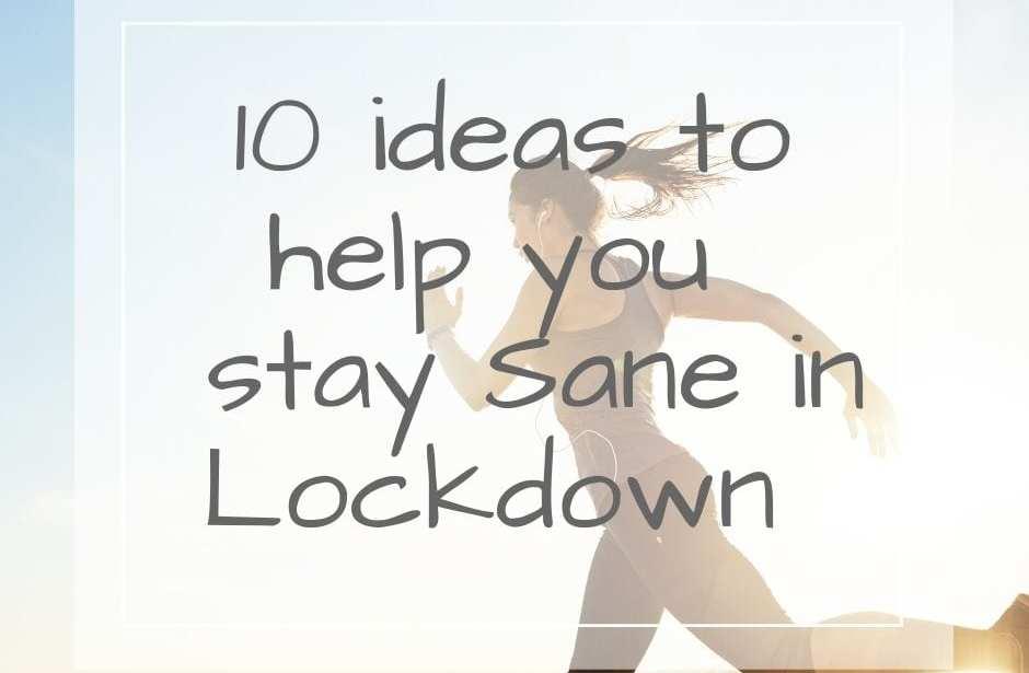 Staying sane in lockdown