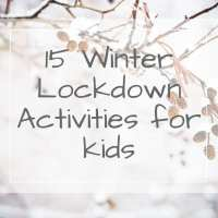 15 Easy Winter Lockdown Activities for kids