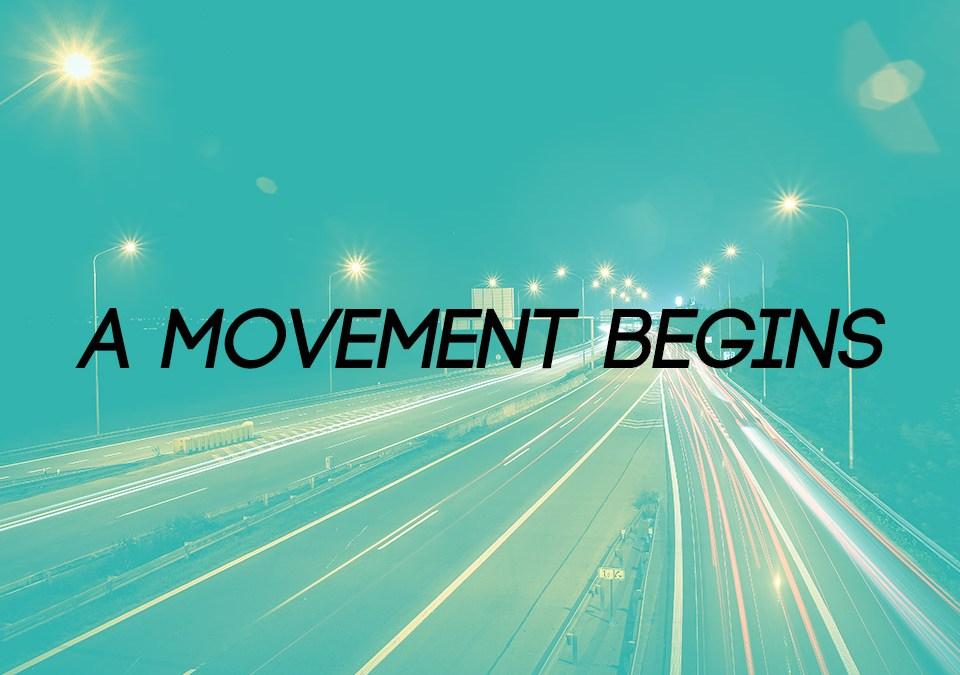 A Movement Begins
