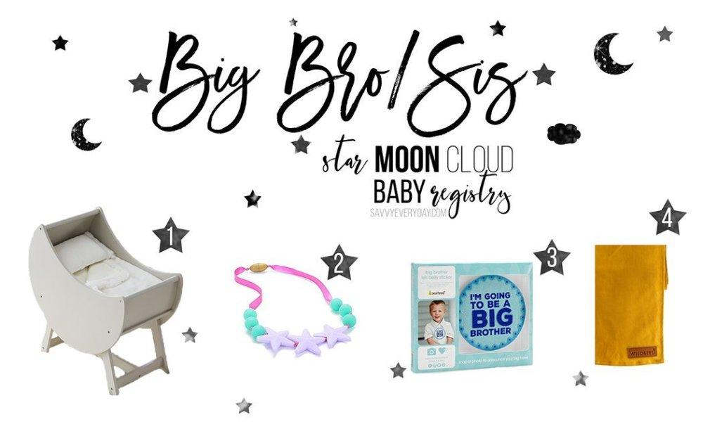 Star baby Registry Big Bro or Sis list