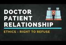 Ethics  –  Doctor patient relationship – Right to refuse